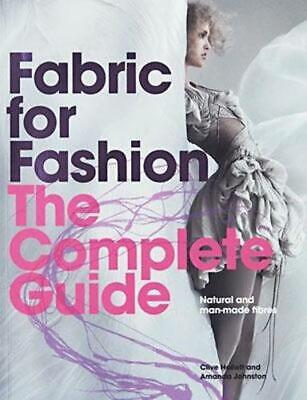 Fabric for Fashion: The Complete Guide: Natural and Man-Made Fibers: Natural and