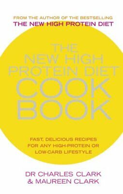 The New High Protein Diet Cookbook: Fast, Delicio... by Clark, Maureen Paperback