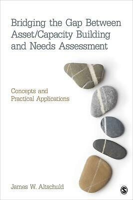 Bridging the Gap Between Asset/Capacity Building and Needs Assessment: Concepts