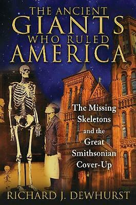 The Ancient Giants Who Ruled America: The Missing Skeletons and the Great Smiths