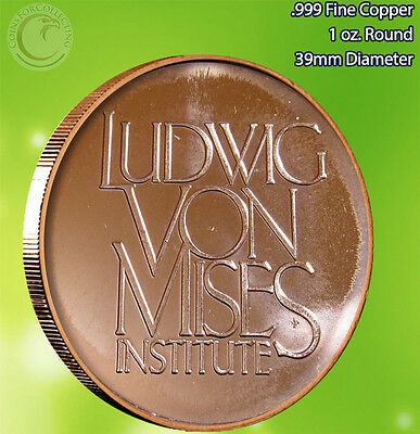 """Ludwig Von Mises Institute"" 1 oz .999 Copper Round Very Limited and Rare"