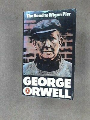 The Road to Wigan Pier by George Orwell Book The Cheap Fast Free Post