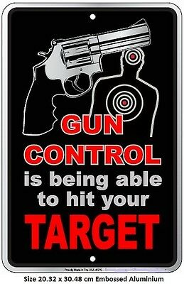 Gun Control Is Being Able To Hit Your Target - Aluminium Embossed Tin Sign