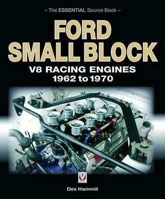Ford Small Block V8 Racing Engines 1962 to 1970: The Essential Source Book by De