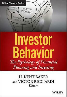 Investor Behavior: The Psychology of Financial Planning and Investing by Victor