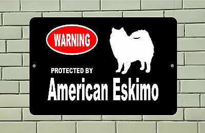 Warning Protected by American Eskimo dog breed metal aluminum sign
