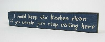 "Schild Holzschild Antik- Look dunkelblau- schwarz ""I could keep this kitchen..."""