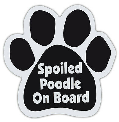 Dog Paw Shaped Magnets: SPOILED POODLE ON BOARD | Dogs, Gifts, Cars, Trucks