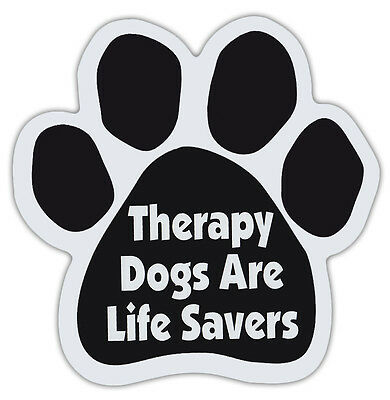 Dog Paw Shaped Magnets: THERAPY DOGS ARE LIFE SAVERS   Dogs, Gifts, Cars, Trucks