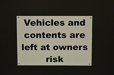 Vehicles And Contents Left At Owners Risk Warning Sign Waterproof Metal Dibond