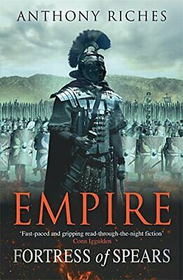 Fortress of Spears: Empire III (Empire series) by Riches, Anthony Book