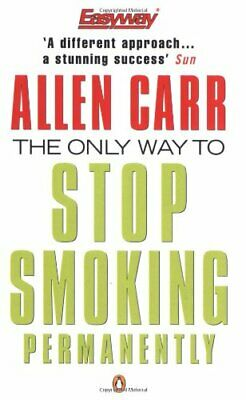 The Only Way to Stop Smoking Permanently (Penguin Heal..., Carr, Allen Paperback