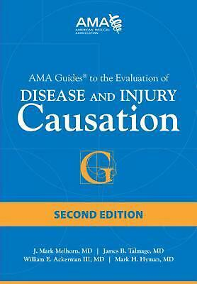 AMA Guides to the Evaluation of Disease and Injury Causation by J. Mark Melhorn