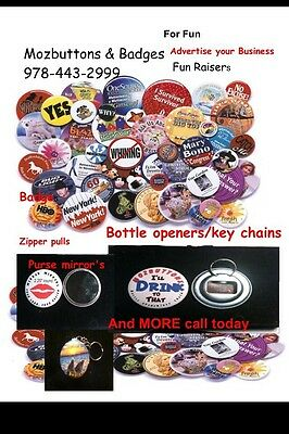 Buttons, badges, magnets, key chains etc,personalized