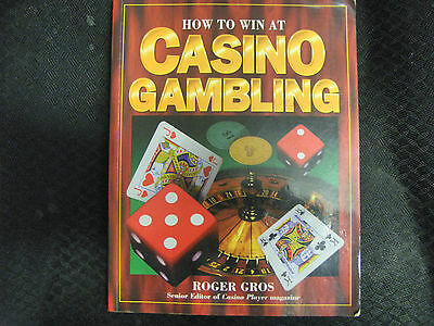 How to Win at Casino Gambling by Roger Gros (Paperback, 1996)