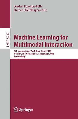Machine Learning for Multimodal Interaction - Andrei Popescu ... 9783540858522