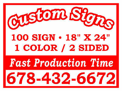 (100)18x24 ONE COLOR DOUBLE SIDED CUSTOM CORRUGATED YARD SIGNS