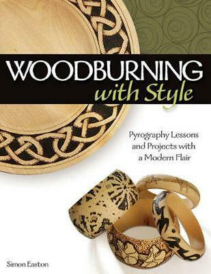 Woodburning with Style: Pyrography Lessons and Projects with a Modern Flair by S