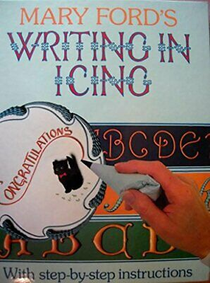 MARY FORD'S WRITING IN ICING by Ford, Mary Paperback Book The Cheap Fast Free