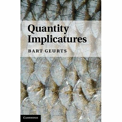 Quantity Implicatures by Bart Geurts. Hardcover 9780521769136 Cond=LN:NSD