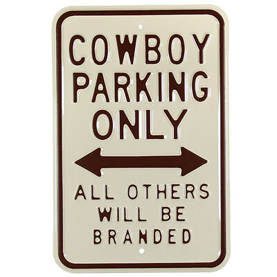 Cowboy Parking Only All Others Branded Steel Sign Embossed Garage Decor 12 x 18