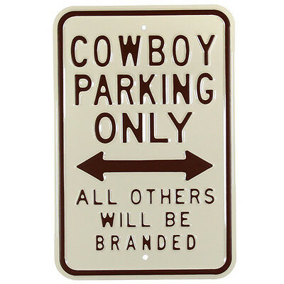 Cowboy Parking Only Embossed Steel Sign