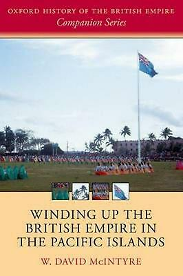 Winding up the British Empire in the Pacific Islands: Oxford History of the Brit
