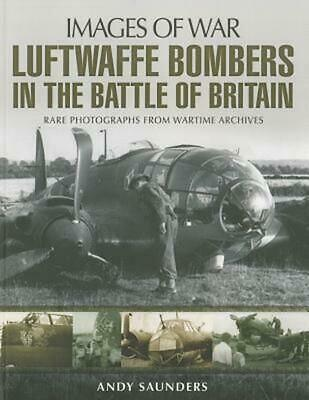 Luftwaffe Bombers in the Battle of Britain by Andy Saunders (English) Paperback