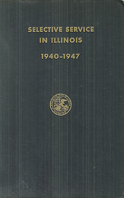 Selective Service in Illinois 1940-1947 WWII Chicago Book