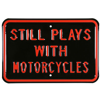 Still Plays with Motorcycles Steel Sign 18x12 Embossed Black Red Garage Decor