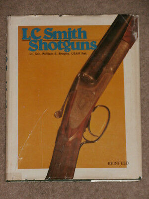 L.C. Smith Shotguns Book by Lt. Col. William S. Brophy USAR Ret. Beinfeld 1977