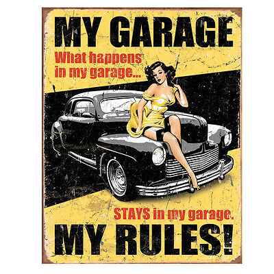 My Garage My Rules What Happens in My Garage Pin Up Tin Sign 12.5x16