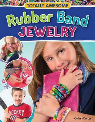 Totally Awesome Rubber Band Jewelry by Colleen Dorsey (English) Paperback Book F