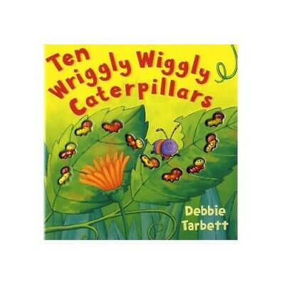 Ten Wriggly Wiggly Caterpillars by Tarbett, Debbie Hardback Book The Cheap Fast
