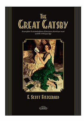 The Great Gatsby, A Complete Illustrated Edition Of The Classic American Novel