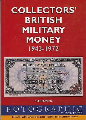 Rotographic Collectors British Military Money 1943 to 72, R.J. Marles, 2014