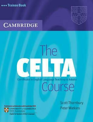 The CELTA Course Trainee Book: Certificate in English Language Teaching to Adult