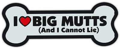 Dog Bone Shaped Magnets: I LOVE BIG MUTTS AND I CANNOT LIE | Cars, Trucks