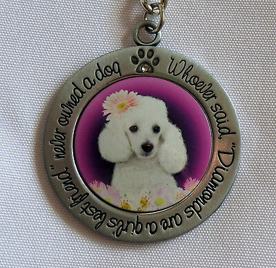 POODLE Keychain Whoever Said Diamonds Are Girl's Best Friend Never Owned a Dog