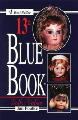 13th Blue Book Dolls and Values by Jan Foulke (1997, Paperback)