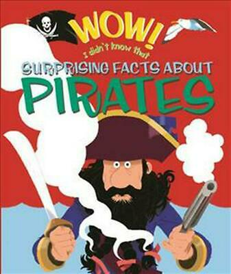 Wow! Surprising Facts About Pirates by Philip Steele (English) Hardcover Book Fr