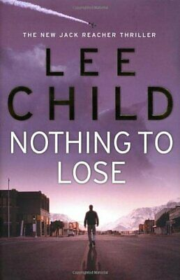 Nothing To Lose: (Jack Reacher 12) by Child, Lee Hardback Book The Cheap Fast