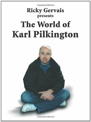 The World of Karl Pilkington by Gervais, Ricky Hardback Book The Cheap Fast Free