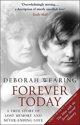 Forever Today: A Memoir Of Love And Amnesia by Deborah Wearing (English) Paperba