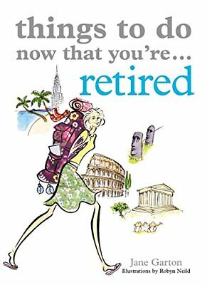 Things To Do Now That You're Retired by Garton, Jane Paperback Book The Cheap
