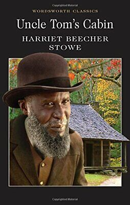 Uncle Tom's Cabin (Wordsworth Classics) by Stowe, Harriet Beecher Paperback The
