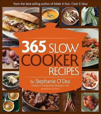365 SLOW COOKER SUPPERS BY STEPHANIE O DEA SOFT COVER