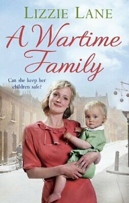 A Wartime Family by Lizzie Lane 0091950376