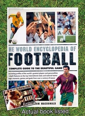 The world Encyclopedia Of Football Tom Macdonald  Hardcover
