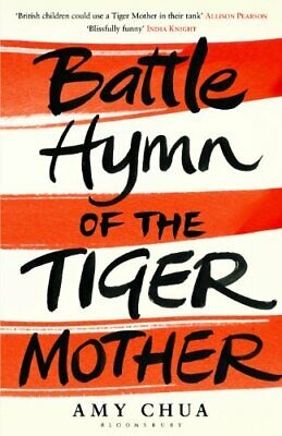 Battle Hymn of the Tiger Mother by Chua, Amy Hardback Book The Cheap Fast Free